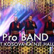 Pro Band - 2018 - Sot Kosova ka nje hall
