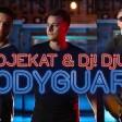 Projekat x DJ! Djuka - 2019 - Bodyguard