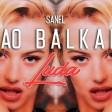 Sanel - 2019 - Kao Balkan luda
