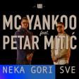 MC Yankoo & Petar Mitic - 2018 - Neka gori sve