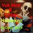 Vuk Mob x Coby - Heineken - Dj Ćoso 2018