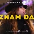 Corona x Rimski - 2018 - Znam da