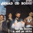 Senad od Bosne - 1982 - Danas je u modi biti lud