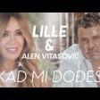 Lidija Bacic Lille feat. Alen Vitasovic - 2019 - Kad mi dodjes