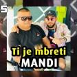 Mandi - 2019 - Ti je mbreti