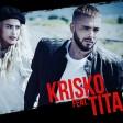 KRISKO feat. TITA - 2018 - Iskam da buda s teb