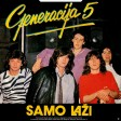 Generacija 5 - 1981 - Spakuj se pozuri