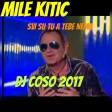 Mile Kitic- Milioni kamioni - Dj Ćoso 2017