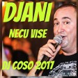 Djani - Necu vise - Dj Coso 2017