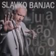 Slavko Banjac - 2018 - Zeljan sam te ostao