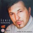 Serif Konjevic - 2002 - 02 - Kasno Ce Biti Kasnije