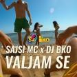 Sajsi MC x DJ BKO - 2018 - Valjam se