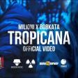 Milioni x Bobkata - 2019 - Tropicana