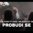Matija Cvek feat. Sasa & Mladen od TBF-a - 2019 - Probudi se