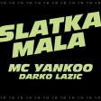 MC Yankoo & Darko Lazic - 2021 - Slatka mala