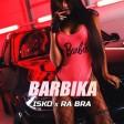 Isko & Ra Bra - 2021 - Barbika