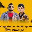 Eri Qerimi feat. Ervin Qerimi - 2019 - Me mua je
