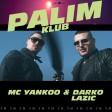 MC Yankoo & Darko Lazic - 2021 - Palim klub