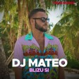 DJ Mateo - 2021 - Blizu si