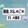 Mr.Black - 2020 - Ti amo