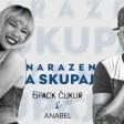6pack Cukur feat. Anabel - 2020 - Narazen a skupaj