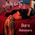 Dara Bubamara - 2021 - Bebe ko te j...