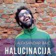 Aleksandar Baic - 2020 - Halucinacija
