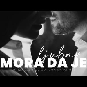 Mirza Selimovic & Ilma Karahmet - 2021 - Mora da je ljubav