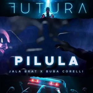 Jala Brat & Buba Corelli - 2021 - Pilula