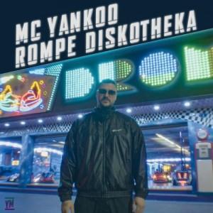 MC Yankoo - 2021 - Rompe Diskotheka