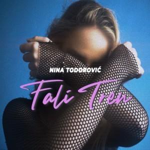 Nina Todorovic - 2021 - Fali tren