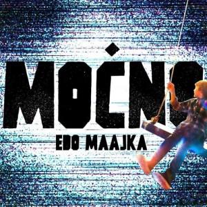 Edo Maajka - 2021 - Mocno