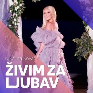 Nikolina Kovac - 2021 - Zivim za ljubav