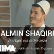 Almin Shaqiri - 2019 - Po i bjen era rete e zeza