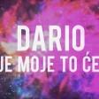 Dario - 2018 - Sto je moje to ce doci