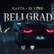 Rasta x DJ Link - 2019 - Beli grad